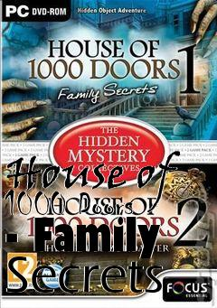 Box art for House of 1000 Doors - Family Secrets