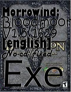 Morrowind: Bloodmoon V1 5 1629 [english] No-cd/fixed Exe