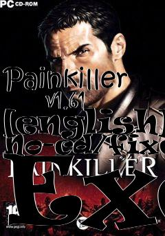 Box art for Painkiller       V1.61 [english] No-cd/fixed Exe