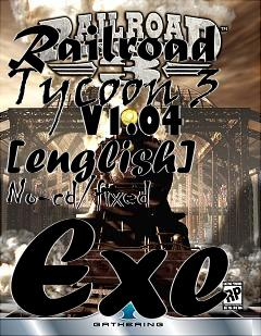 Railroad Tycoon 3 V1 04 [english] No-cd/fixed Exe free