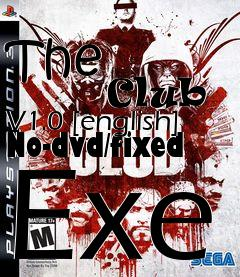 Box art for The             Club V1.0 [english] No-dvd/fixed Exe