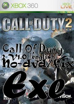 Call of duty 2 v1. 0 [english] no-dvd/fixed exe free download.