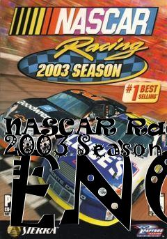 Box art for NASCAR Racing 2003 Season ENG
