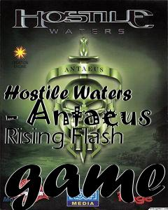 Box art for Hostile Waters - Antaeus Rising Flash game