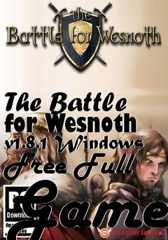 Box art for The Battle for Wesnoth v1.8.1 Windows Free Full Game