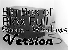 Box art for Big Box of Blox Full Game - Windows Version