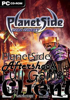 Box art for PlanetSide: Aftershock Full Game Client
