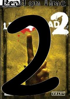 Box art for Left 4 Dead 2 Coop Map Dead on Time 2