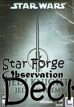 Star Forge Observation Deck map level Star Wars Jedi Knight
