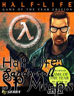 Box art for Half-Life: Sandscroll SP Maps