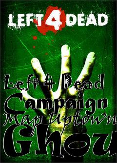 Box art for Left 4 Dead Campaign Map Uptown Ghoul