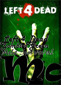 Box art for Left 4 Dead Zombies Green Mile Survival Map
