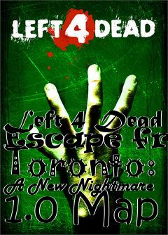 Box art for Left 4 Dead Escape from Toronto: A New Nightmare 1.0 Map
