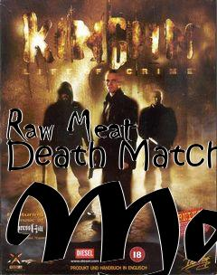 Box art for Raw Meat Death Match Map