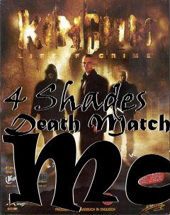 Box art for 4 Shades Death Match Map