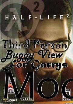 Third Person Buggy View For Garrys Mod mod Half-Life 2 free download