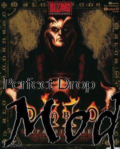 Perfect Drop Mod mod Diablo 2: Lord of Destruction free