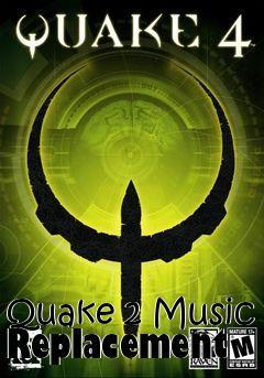 Quake 2 Music Replacement mod Quake 4 free download : LoneBullet