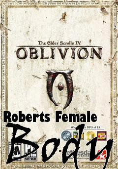 Roberts Female Body mod Elder Scrolls IV: Oblivion free download