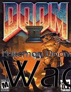 Pokemon Doom Wad mod Doom 2 free download : LoneBullet