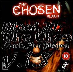 Box art for Blood II: The Chosen DarkAct Project v.1.8