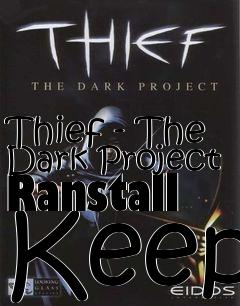 Box art for Thief - The Dark Project Ranstall Keep