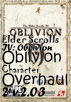Elder Scrolls IV: Oblivion Oblivion Character Overhaul 2 v