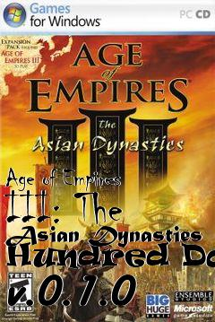 Box art for Age of Empires III: The Asian Dynasties Hundred Days v.0.1.0