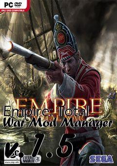 Empire: Total War Mod Manager v 1 5 mod free download : LoneBullet