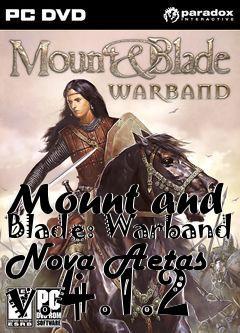 Box art for Mount and Blade: Warband Nova Aetas v.4.1.2