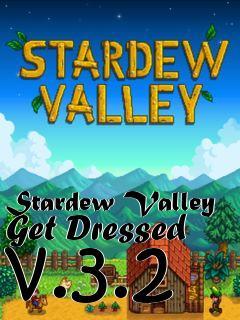 stardew valley get dressed