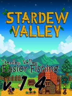 Stardew Valley Easier Fishing v 1 4 mod free download : LoneBullet