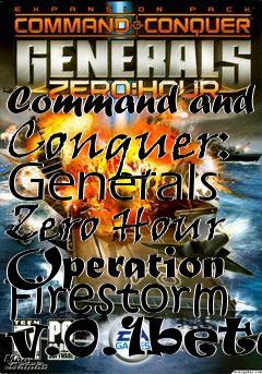 Command and Conquer: Generals Zero Hour Operation Firestorm