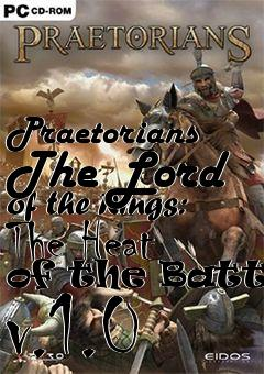 Box art for Praetorians The Lord of the Rings: The Heat of the Battle v.1.0