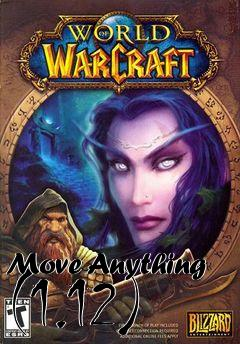 Move Anything (1 12) mod World of Warcraft free download : LoneBullet