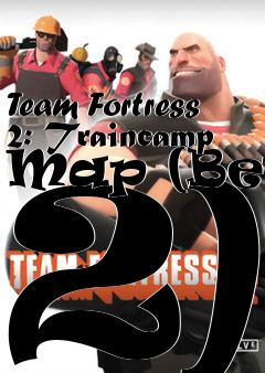 Box art for Team Fortress 2: Traincamp Map (Beta 2)