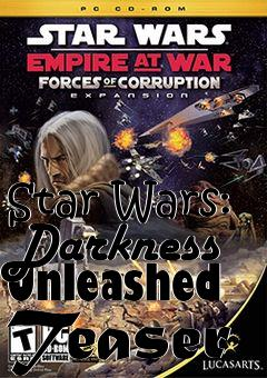 Box art for Star Wars: Darkness Unleashed Teaser