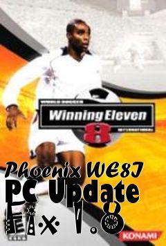 Phoenix WE8I PC Update Fix 1 8 patch Winning Eleven 8 free