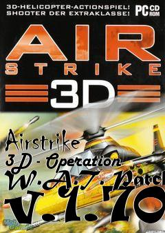 Box art for Airstrike 3D - Operation W.A.T. Patch v.1.70