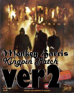 Box art for Monkey Harris Kingpin Patch ver2