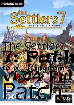Box art for The Settlers 7: Paths to a Kingdom v1.04 Full Patch