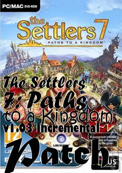 Box art for The Settlers 7: Paths to a Kingdom v1.03 Incremental Patch