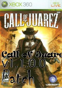 Call of Juarez v1 1 0 0 Patch patch free download : LoneBullet