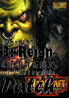 warcraft 3 reign of chaos v1.21a patch