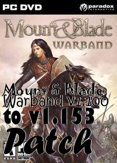 Box art for Mount & Blade: Warband v1.100 to v1.153 Patch