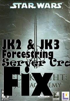 Box art for JK2 & JK3 Forcestring Server Crash Fix