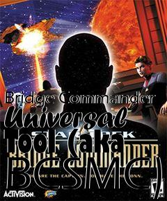 Box art for Bridge Commander Universal Tool (aka BCSMC)