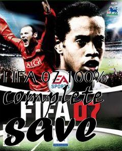 Box art for FIFA 07 100% complete save