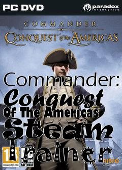 Box art for Commander: Conquest Of The Americas Steam +5 Trainer