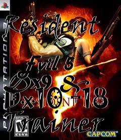 Resident Evil 5 Dx9 & Dx10 +18 Trainer free download